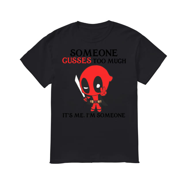 Deadpool someone cusses too much it's me shirt