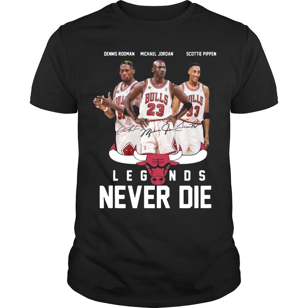 Dennis Rodman Michael Jordan Scottie Pippen Legends never die shirt