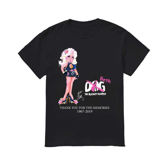 Dog Beth The Bounty Hunter Thank You For The Memories 1967-2019 Shirt