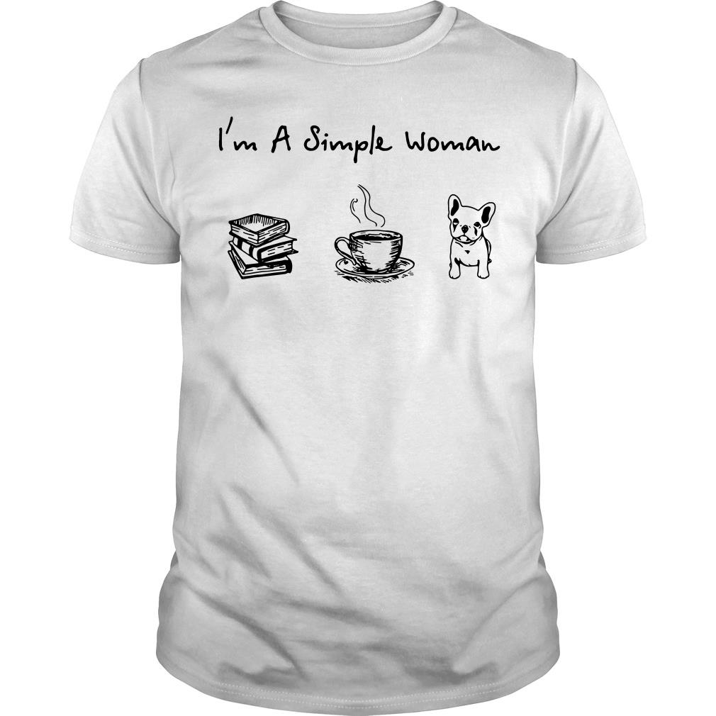 I'm A Simple Woman I Love Reading Books Coffee And Dog Shirt
