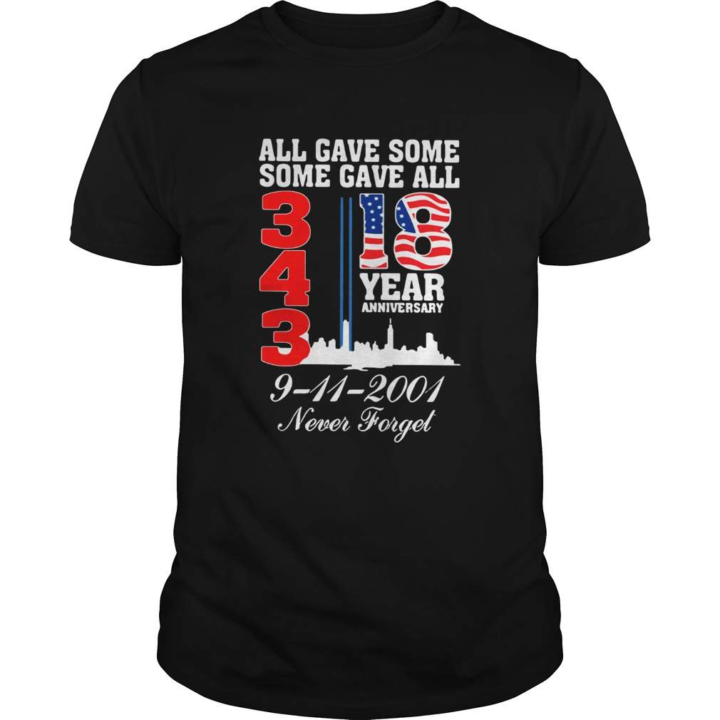 All gave some some gave all 343 18 year anniversary 9 11 2001 never forget  Unisex