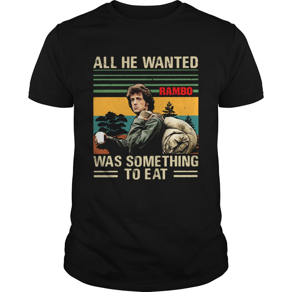 Official John Rambo All he wanted was something to eat vintage shirt