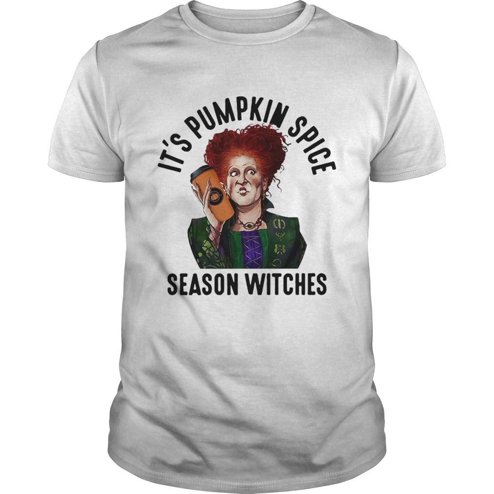 Winifred Sanderson Its pumpkin spice season witches  Unisex