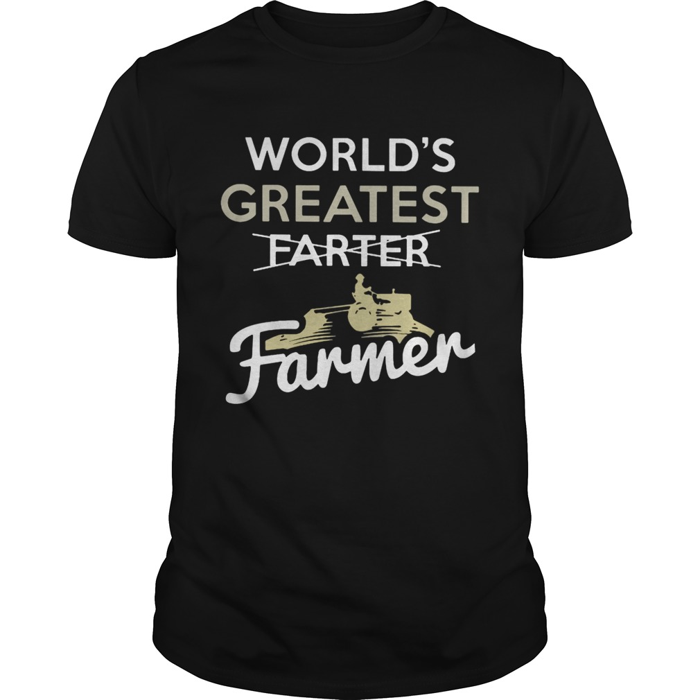 Worlds Greatest Farter Farmer Shirt Unisex