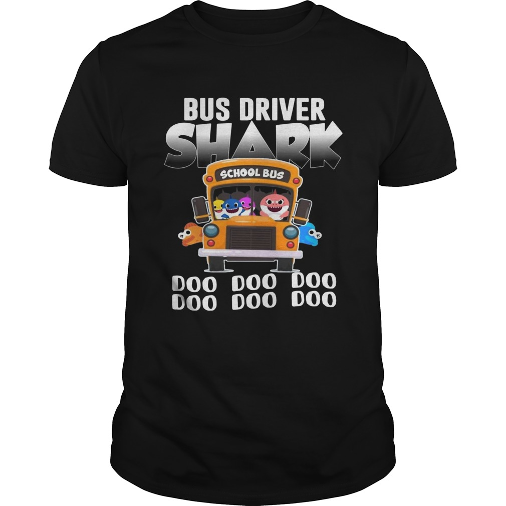 Bus driver shark doo doo doo 2019 shirt