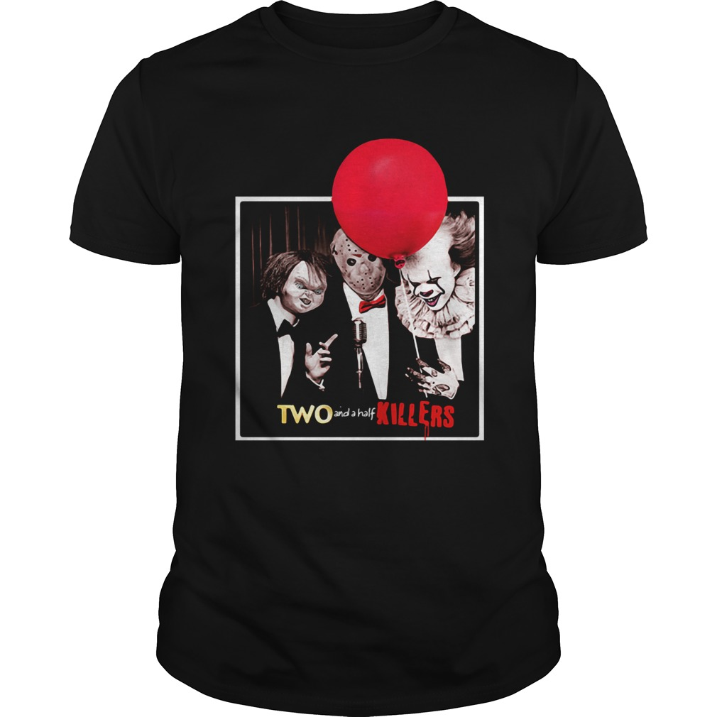 Jason Voorhees Chucky and Pennywise Two and a half Killers  Unisex