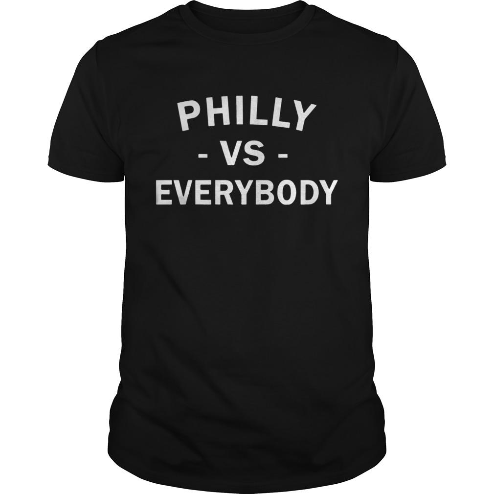 Philly vs Everybody T Shirt Unisex