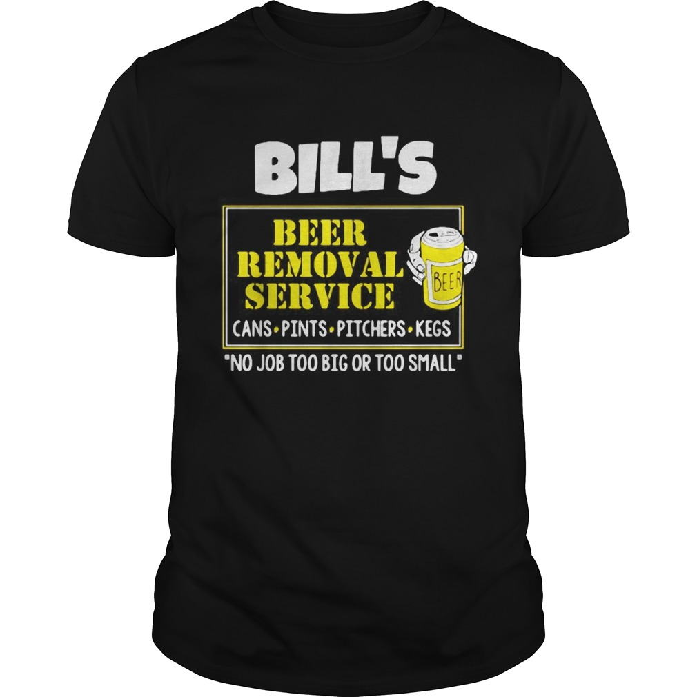 Bills Beer Removal Service cans pints pitchers kegs no job too big  Unisex