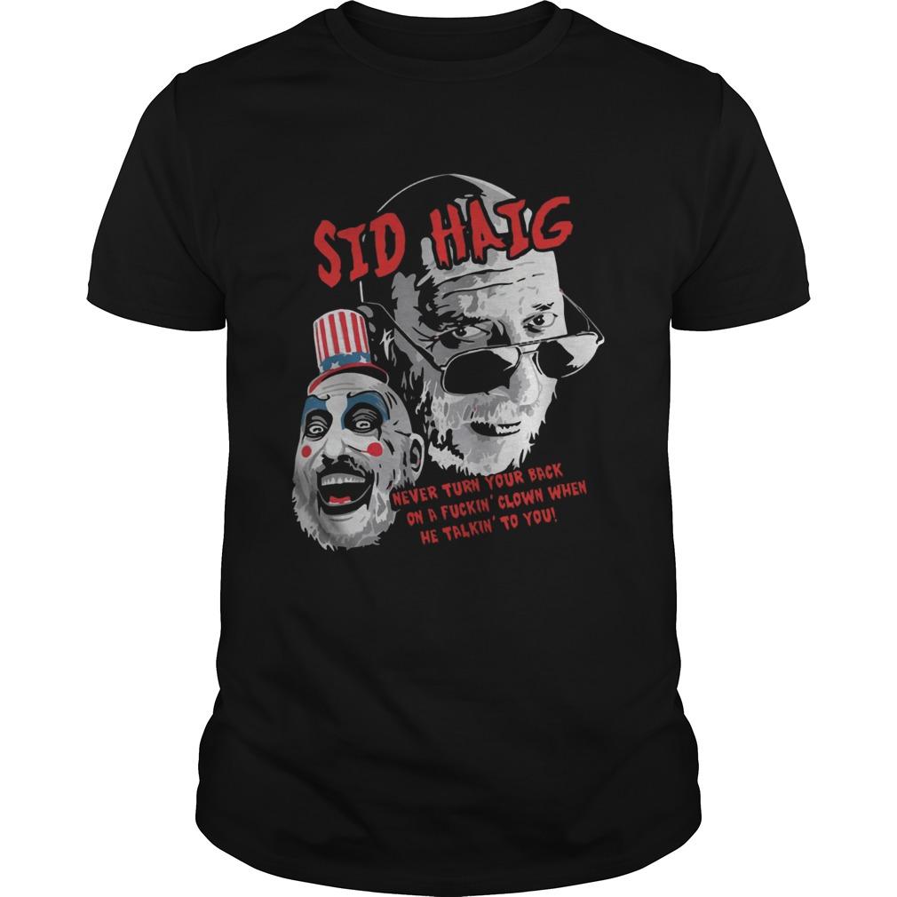 Captain Spaulding Sid Haig Never Turn Your Back Shirt Unisex