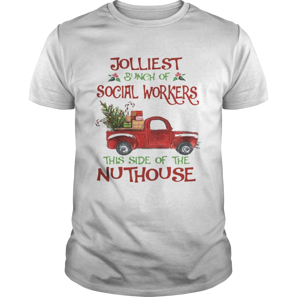 Christmas Jolliest Bunch Of Social Workers The Side Of The Nuthouse Shirt Unisex