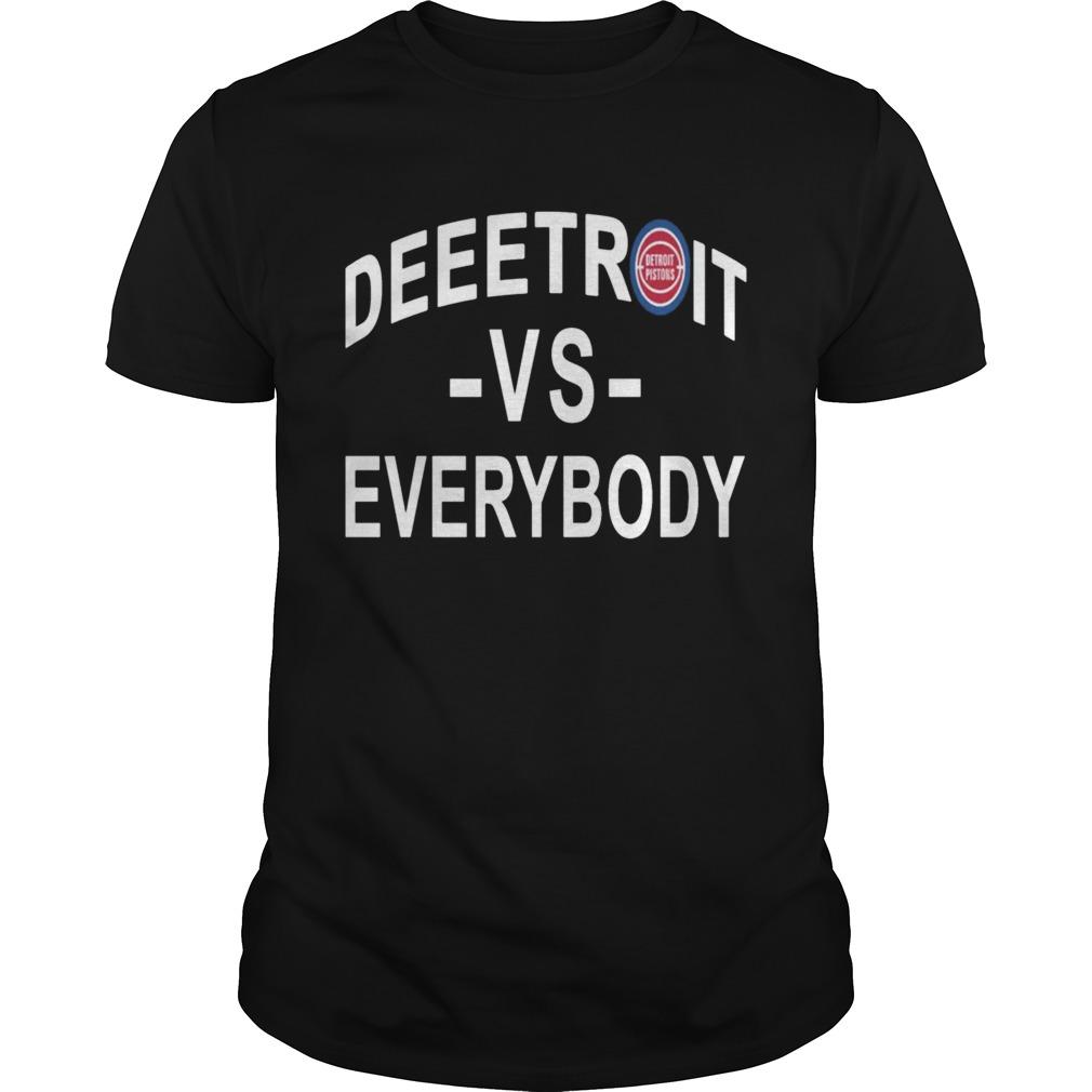 Deeetroit vs Everybody Shirt Unisex