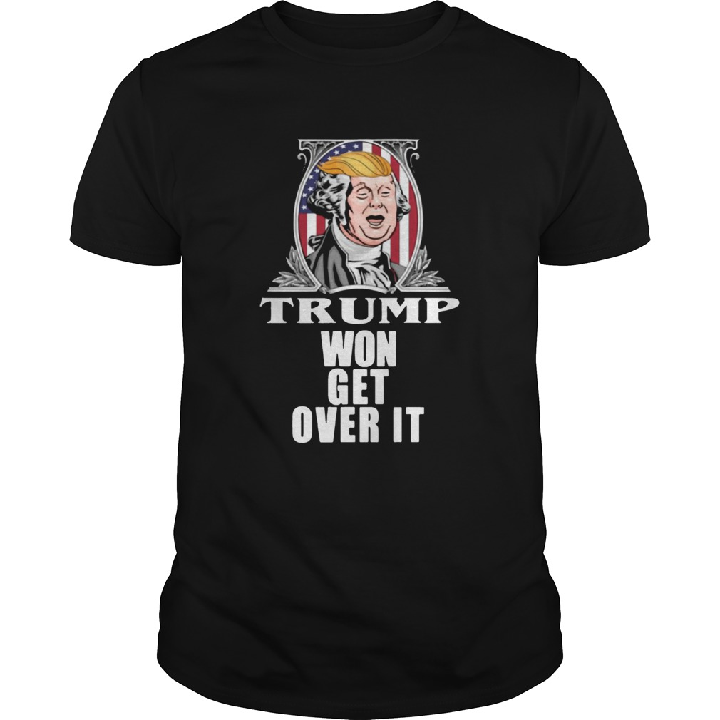 Get Over It Trump Won Campaign Admission 2020 Shirt Unisex