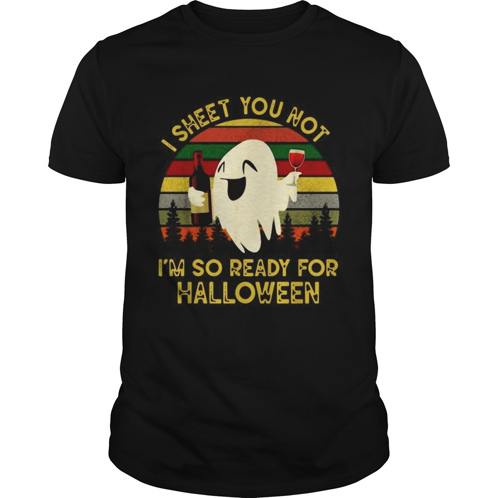 Ghost I sheet you not Im so ready for Halloween vintage  Unisex