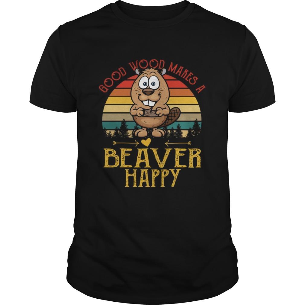 Good wood makes a beaver happy sunset  Unisex