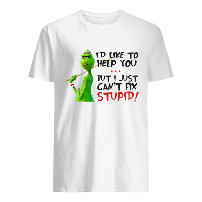Grinch I'd like to help you but I just can't fix stupid  Classic Men's T-shirt