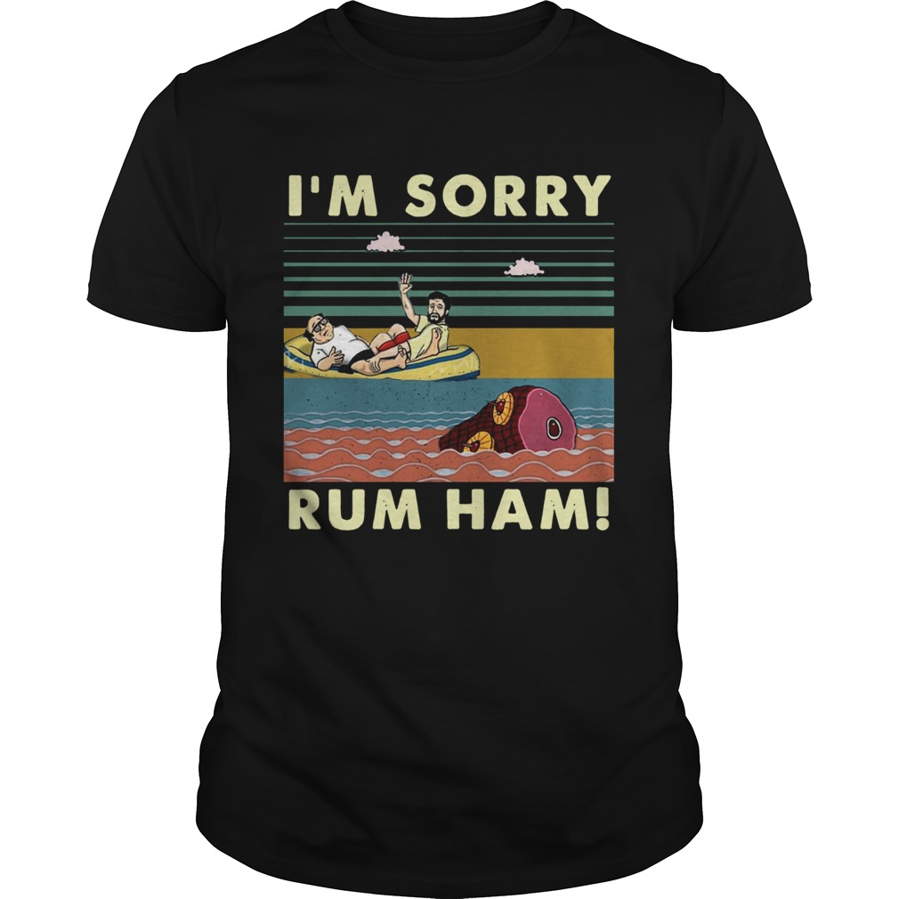 Im sorry rum ham vintage  Unisex