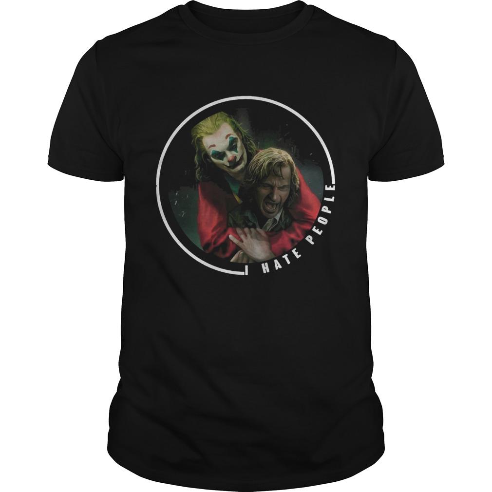 Joker I Hate People 2019 Shirt Unisex