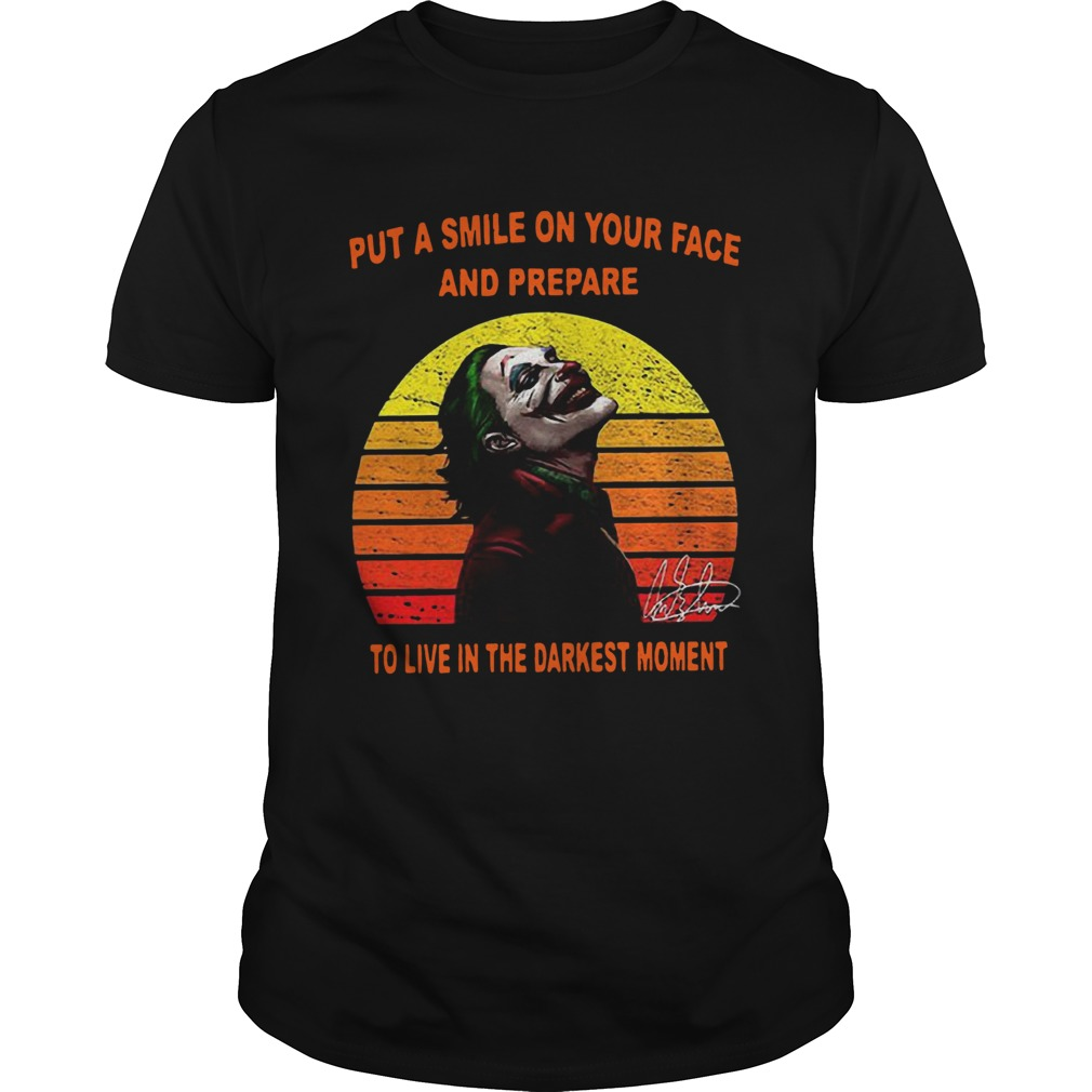 Joker put a smile on your face and prepare to live in the darkest moment sunset  Unisex