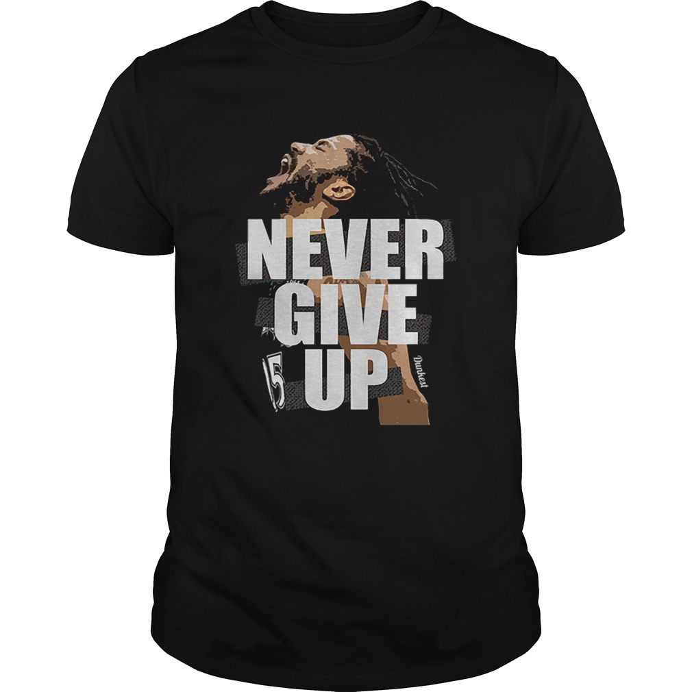 Maglia Dunkest Never Give Up  Unisex
