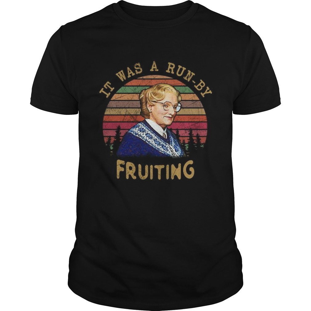 Mrs Doubtfire it was a run by fruiting sunset  Unisex