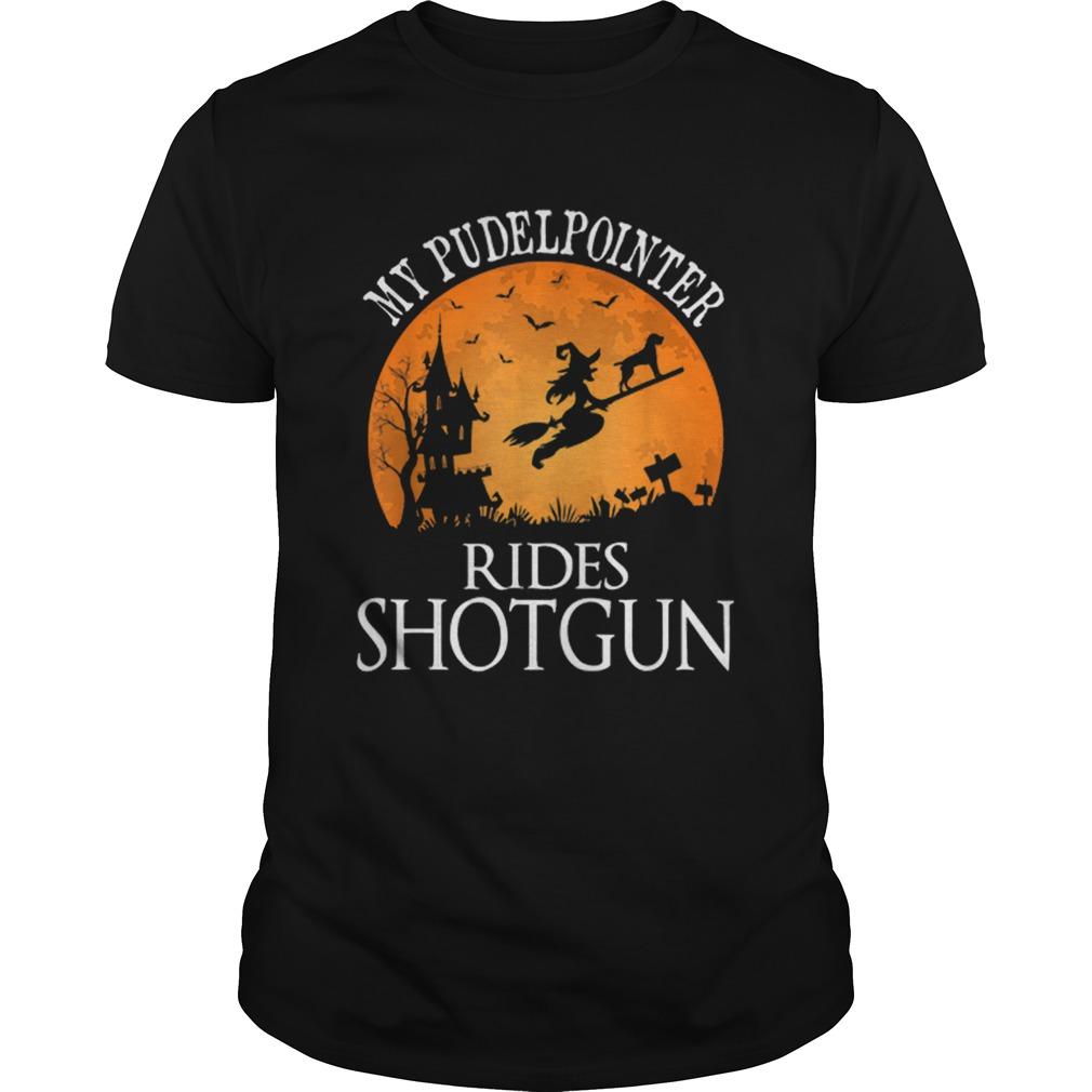 My Pudelpointer Rides Shotgun Dog Lover Halloween Party  Unisex
