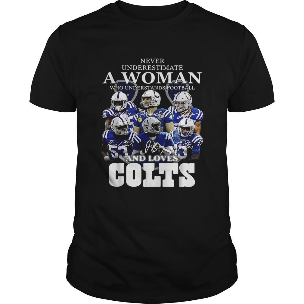 Never underestimate a woman who understands football and loves Colts  Unisex
