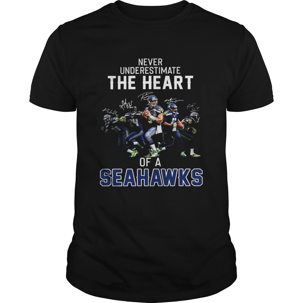 Never underestimate the heart of a Seahawks  Unisex