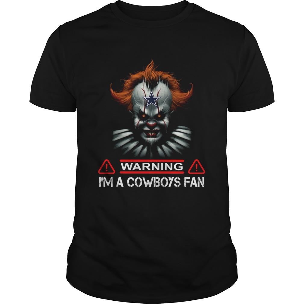 Pennywise IT warning Im a Cowboys Fan  Unisex