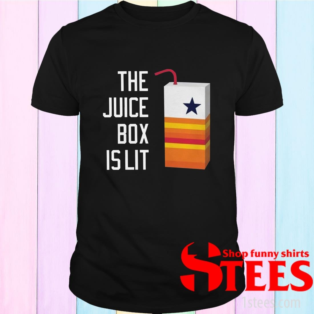 The Juice Box Is Lit Shirt