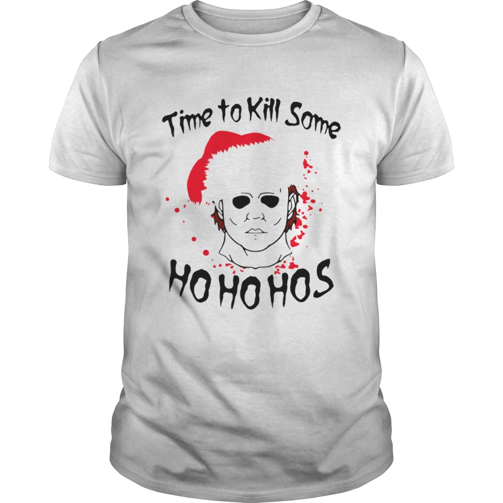 Time to kill some Michael Myers ho ho hos Christmas  Unisex