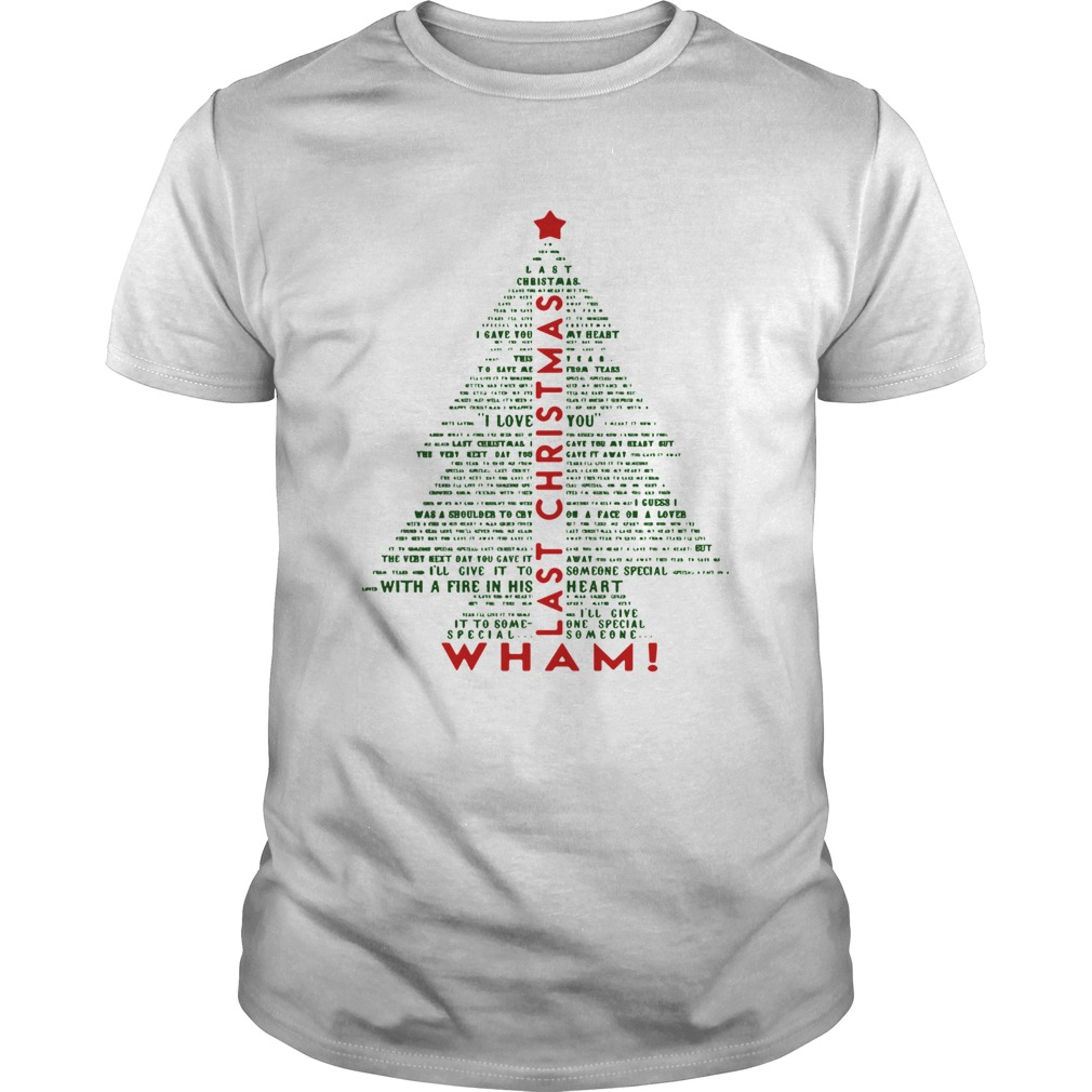 1572681090Wham Last Christmas Lyric Christmas Tree Typography Shirt Unisex