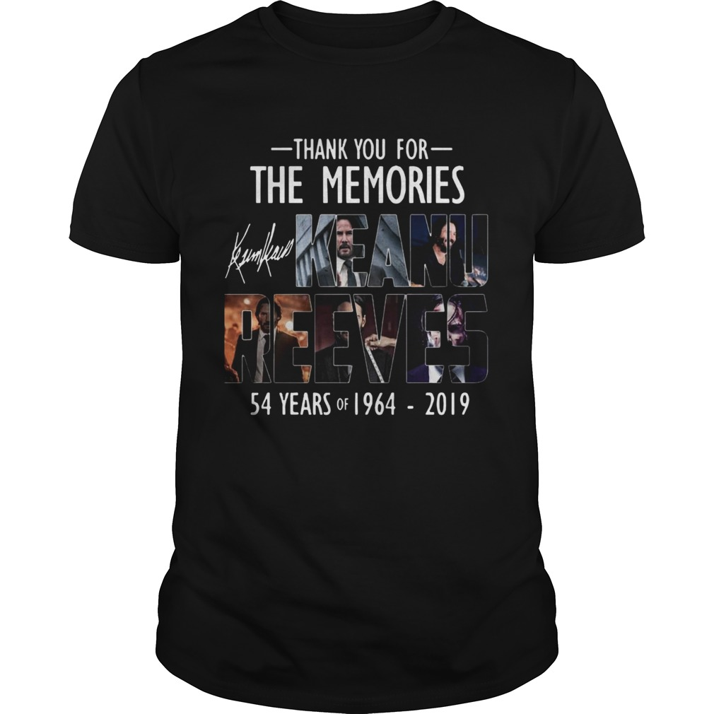 1572686463Thank For The Memories 54 Years K-Reeves Shirt Unisex