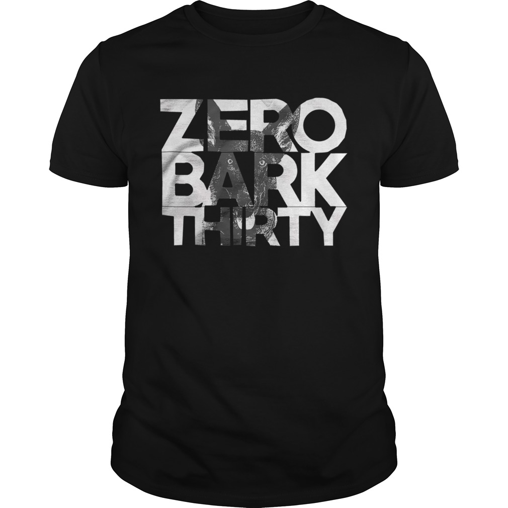 1572855008Zero Bark Thirty  Unisex