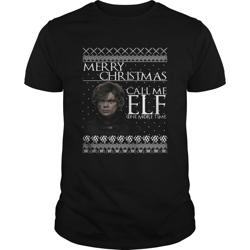 1572864839Tyrion Lannister Merry Christmas Call Me ELF One More Time  Unisex
