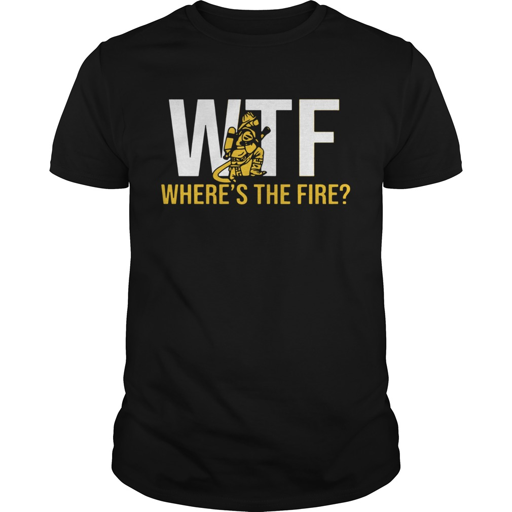 1572871887WTF Where's The Fire FireFighter  Unisex