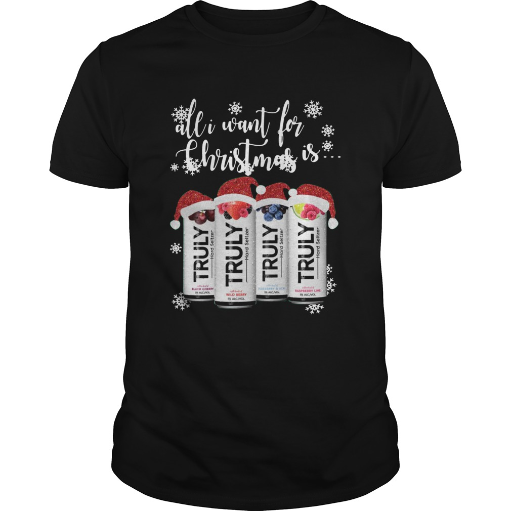 All I Want For Christmas Is Truly Beer Christmas  Unisex