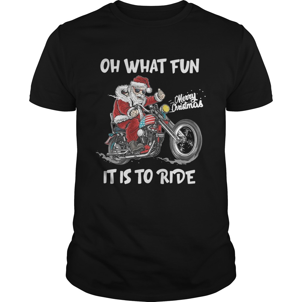 Biker Santa Motorcycle Merry Christmas Oh What Fun It Is To Ride  Unisex