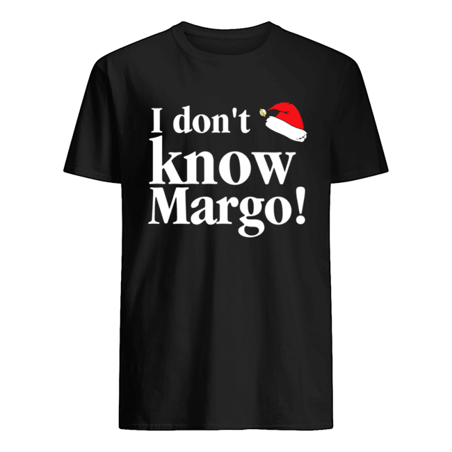 Christmas Vacation Movie I don't know Margo shirt