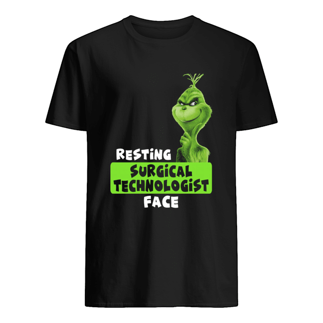 Grinch Resting Surgical Technologist face shirt