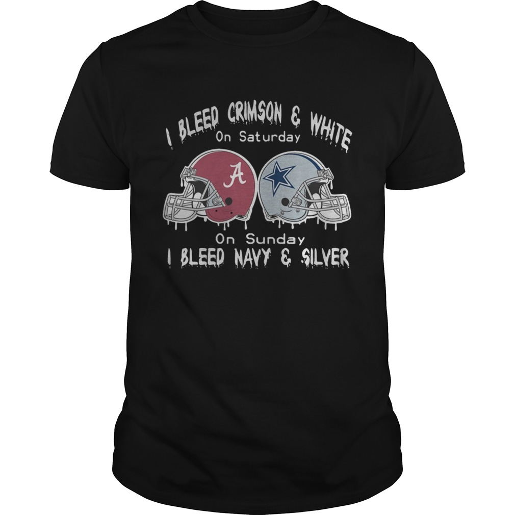 I Bleed Alabama Crimson Tide And White On Saturday On Sunday I Bleed Navy And Silver  Unisex