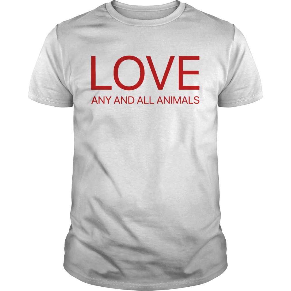 Love Any And All Animals  Unisex