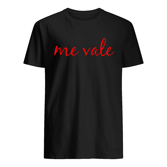 Me Vale Spanish Mexico No Me Importa shirt