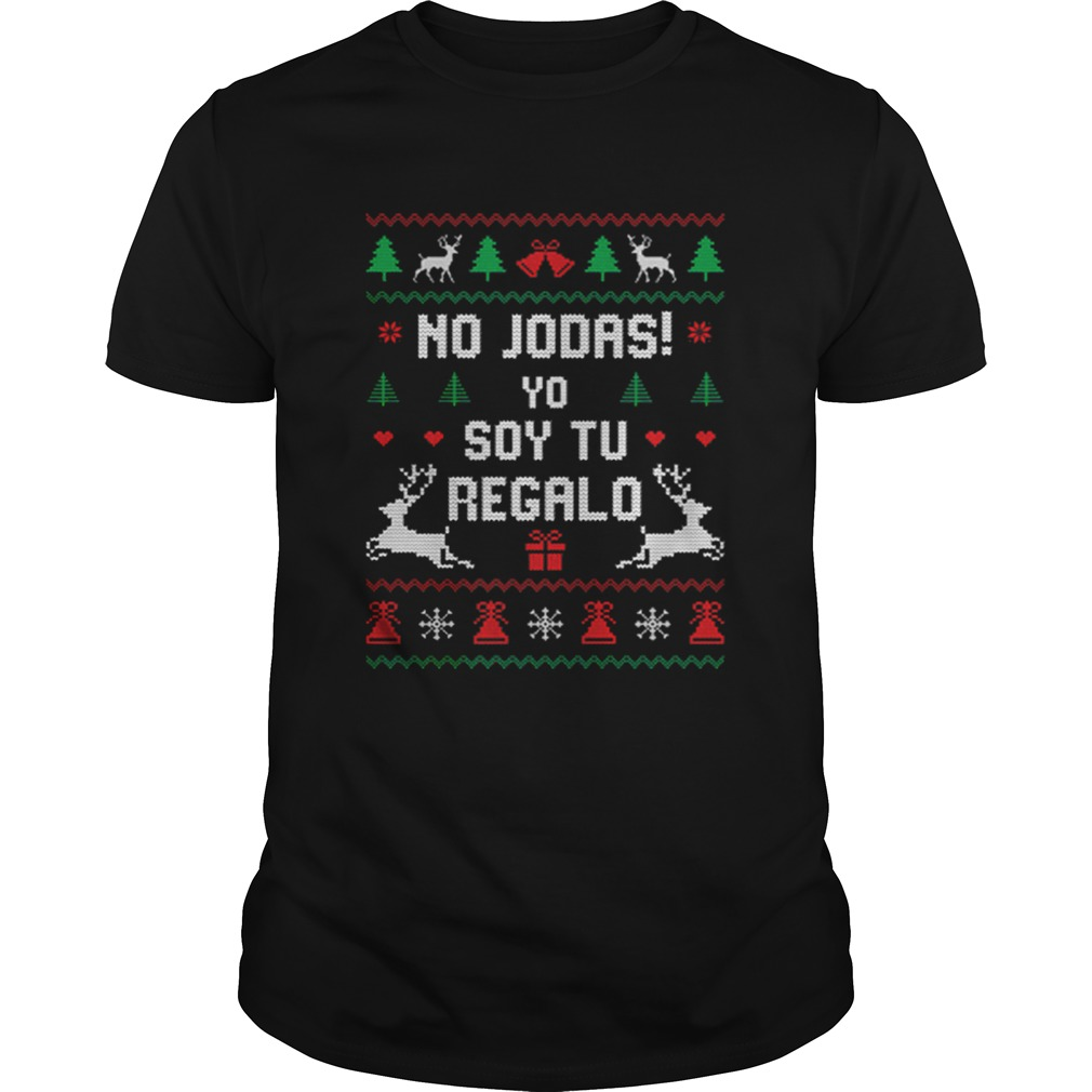 No Jodas Soy Tu Regalo Ugly Sweater Christmas  Unisex