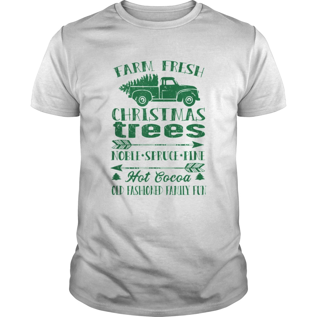 Pretty Farm Fresh Christmas Trees Old Fashioned Truck Vintage Retro shirt