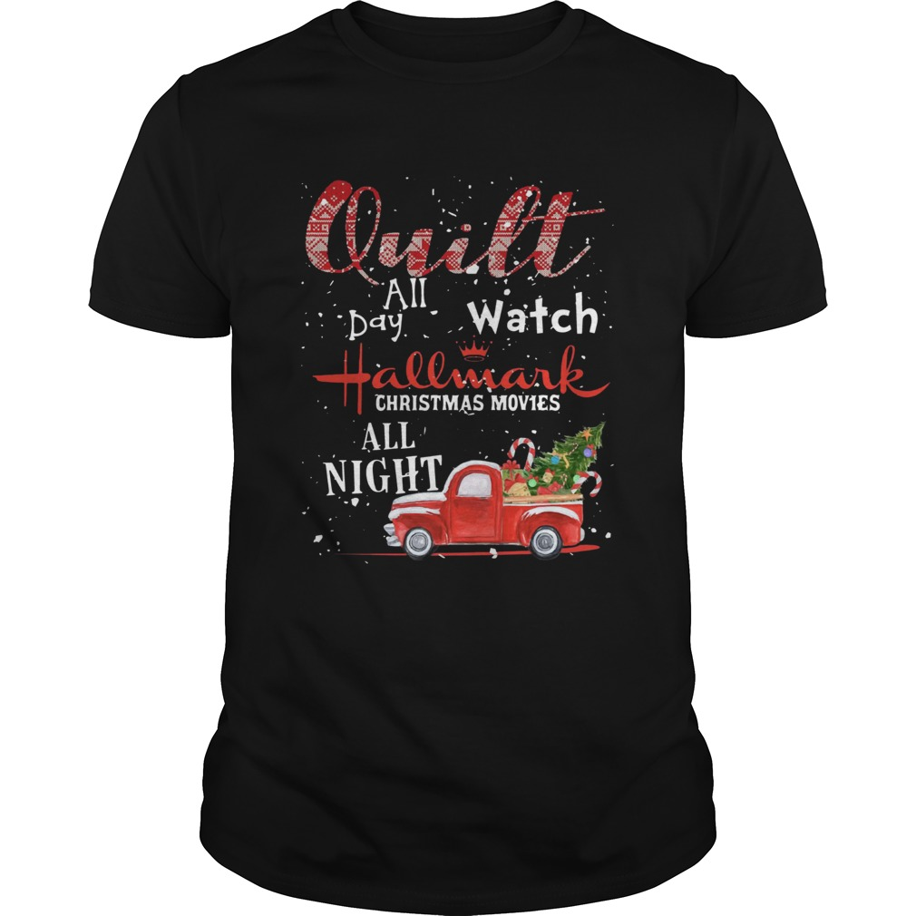 Quilt All Day Watch Hallmark Christmas Movies All Night  Unisex