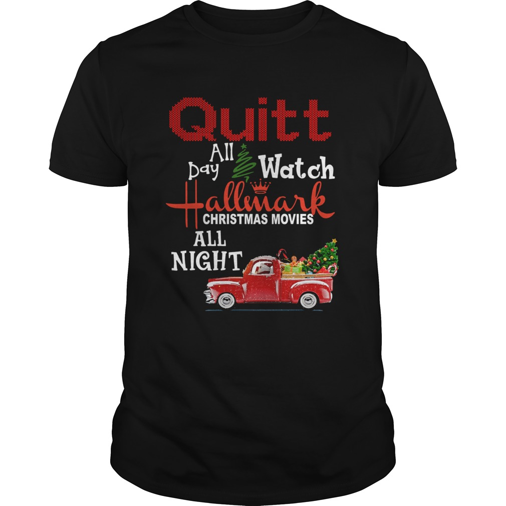 Quilt day all watch Hallmark Christmas movies all night  Unisex