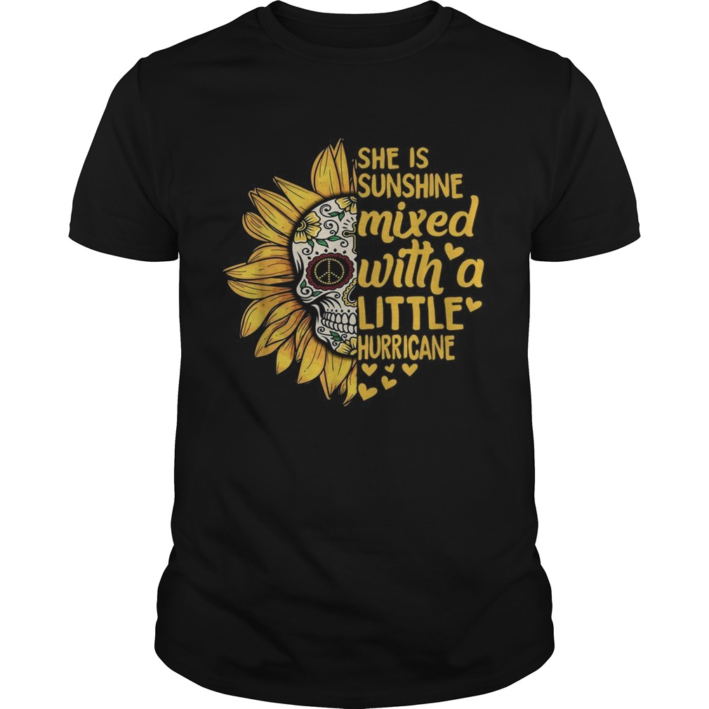 Skull Sunflower she is sunshine mixed with a little hurricane  Unisex