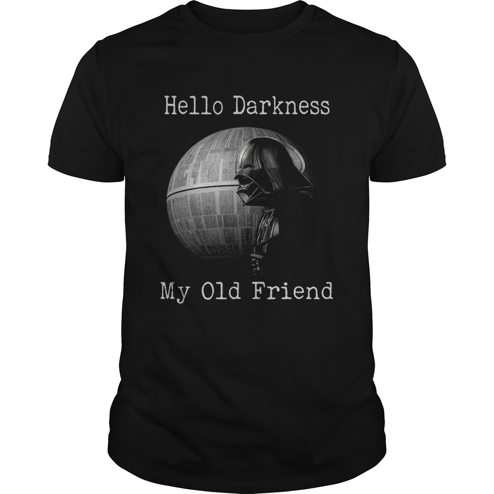 Star Wars Darth Vader Death Star Hello Darkness My Old Friend Shirt Unisex