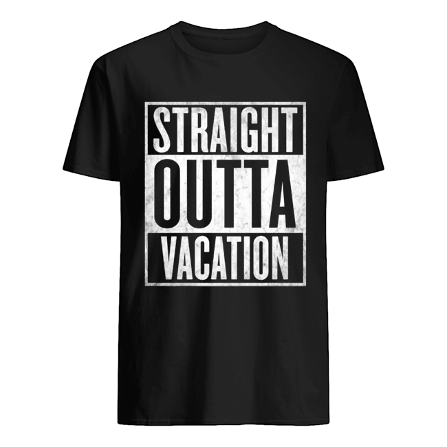 Straight Outta VACATION T-shirt Nickname shirt