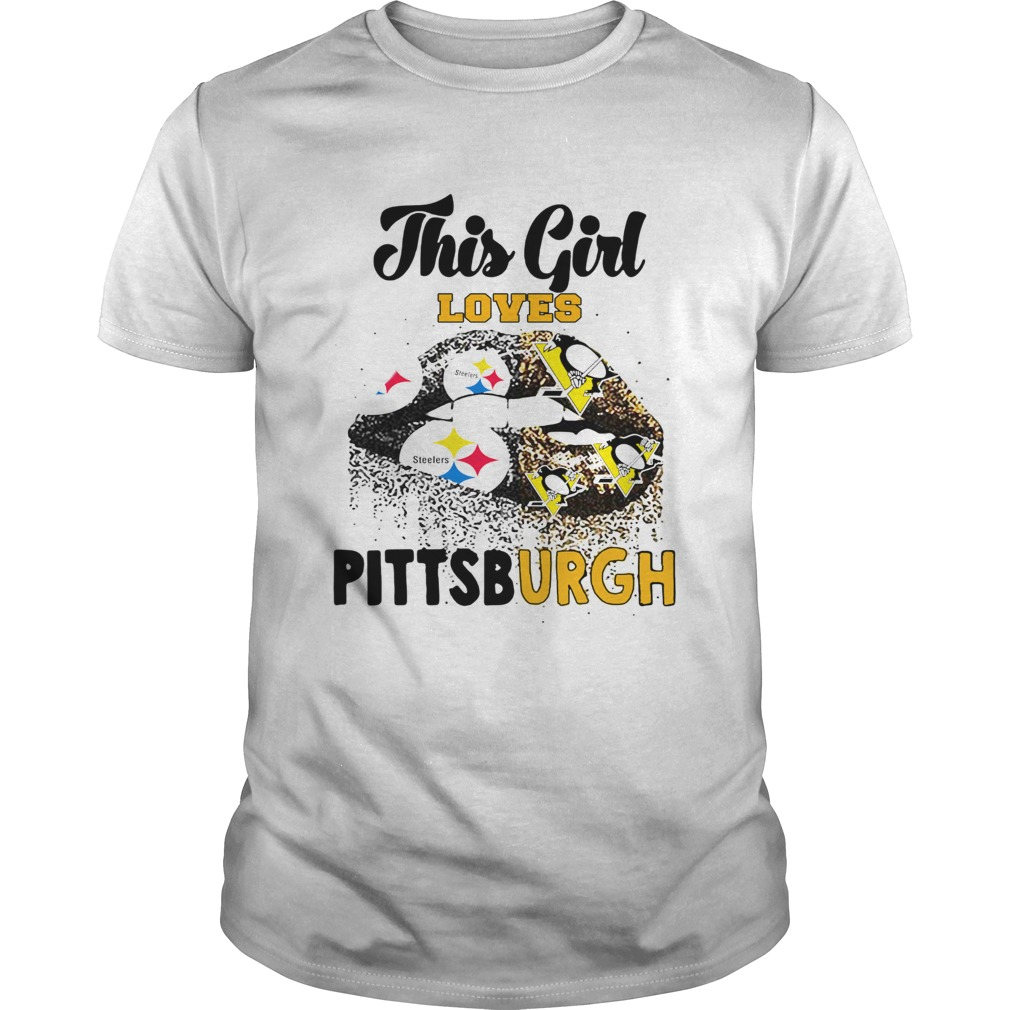 This Girl Loves Pittsburgh Steelers And Pittsburgh Penguins Lips shirt